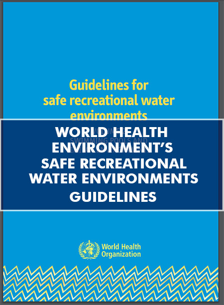 World Health Organization Guidelines for Safe Recreational Water Environments