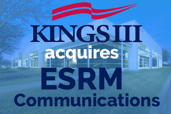 Kings III Acquires ESRM Communications